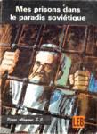 Mes prisons dans le paradis soviétique