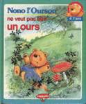 Nono l'Ourson ne veut plus être un ours