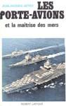 Les portes-avions et la maîtrise des mers