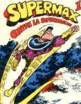 Supermax contre la supermolécule