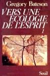 Vers une écologie de l'esprit - Tome I