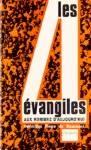 Les quatres évangiles aux hommes d'aujourd'hui