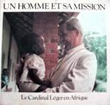 Un homme et sa mission - Le Cardinal Léger en Afrique