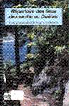 R�pertoire des lieux de marche au Qu�bec - 1996