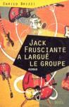 Jack Frusciante à largué le groupe