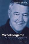 Michel Bergeron à coeur ouvert