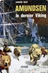 Amundsen le dernier Viking