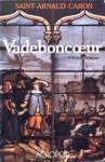 Vadeboncoeur - L'érable et le castor - Tome I