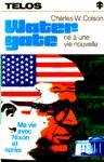 Watergate - Né à une vie nouvelle