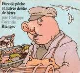 Porc de pêche et autres drôles de bêtes