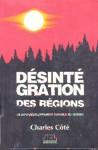 Désintégration des régions - Le sous-développement durable au Québec