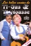 Les belles années de Ti-Gus & Ti-Mousse