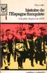 De 1951 � aujourd'hui - Histoire de l'Espagne franquiste - Tome I