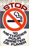 Stop - 10 m�thodes pour arr�ter de fumer