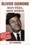 Olivier Guimond - Mon père mon héros