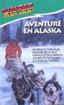 Aventure en Alaska