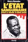 L'état sanguinaire sous le règne d'Amin Dada