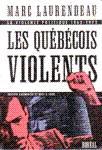 Les Québécois violents - La violence politique 1962-1972