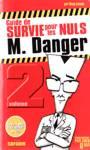 Guide de survie pour les nuls M Danger - Volume II