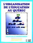 L'organisation de l'éducation au Québec - Structure et fonctionnement