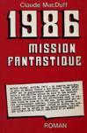 1986 : Mission fantastique