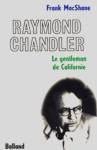 Raymond Chandler - Le gentleman de Californie