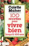 100 recettes pour vivre bien jusqu'� 100 ans