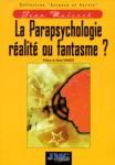 La parapsychologie réalité ou fantasme?