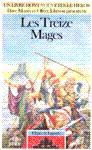 Les Treize Mages - L'�p�e de l�gende - Tome I