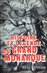 Histoire et légende du Grand Monarque
