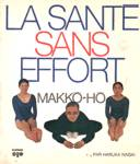 La sant� sans effort - Makk�-h�
