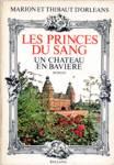 Un château en Bavière - Les princes du sang - Tome I