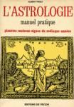 L'astrologie - Manuel pratique