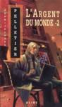 L'argent du monde - Tome II - Les Gestionnaires de l'apocalypse