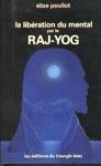 La libération du mental par le RAJ-YOG