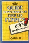 Guide d'information pour les femmes - 600 questions/réponses