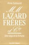 MM Lazard Frères et Cie - Une saga de la fortune