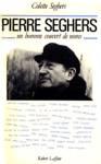 Peierre Seghers - Un homme couvert de noms