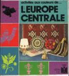 L'Europe centrale - Activités aux couleurs de