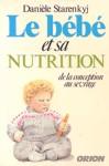 Le bébé et sa nutrition de la conception au sevrage