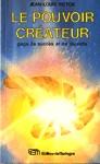 Le pouvoir créateur - Gage de succès et de réussite