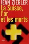 La Suisse l'or et les morts